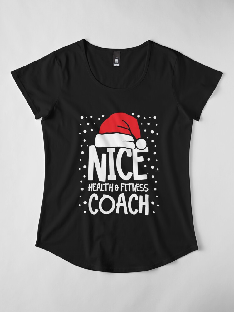 Alternate view of Nice Fitness Coach - Personal Trainer Christmas Gift Premium Scoop T-Shirt