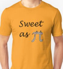 Sweet as pi Unisex T-Shirt