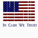In Cash We Trust by PerkyBeans