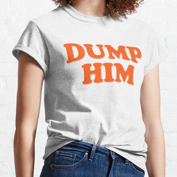 dump him heart Classic T-Shirt