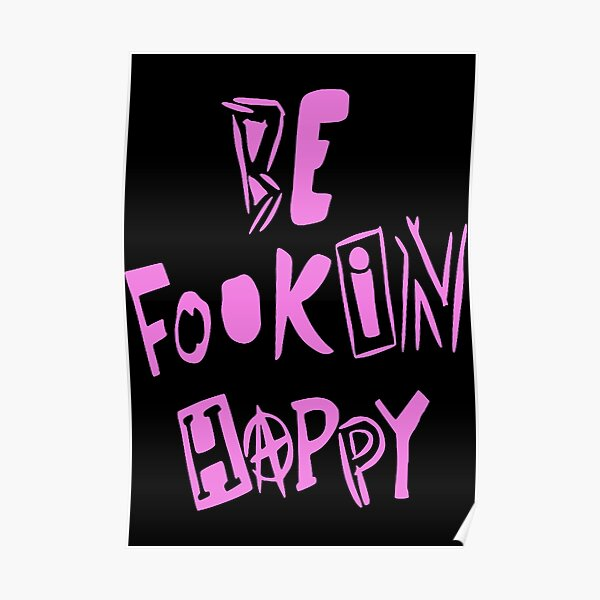 YungBlud - Be Fookin Happy Poster
