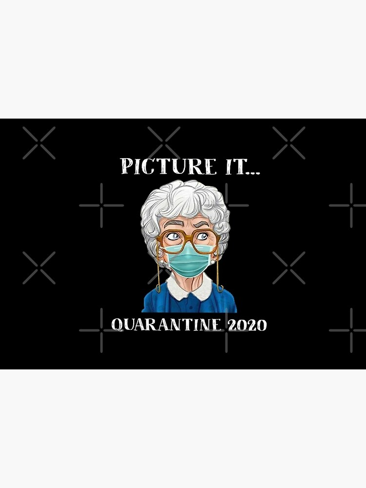 Picture It... Quarantine 2020 by 4everASpiceBoy