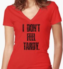 I DON'T FEEL TARDY. - STRIPES Women's Fitted V-Neck T-Shirt