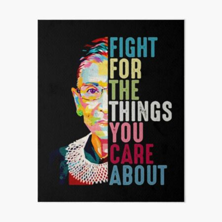Vintage Fight For The Things You Care About RBG Ruth B Art Board Print