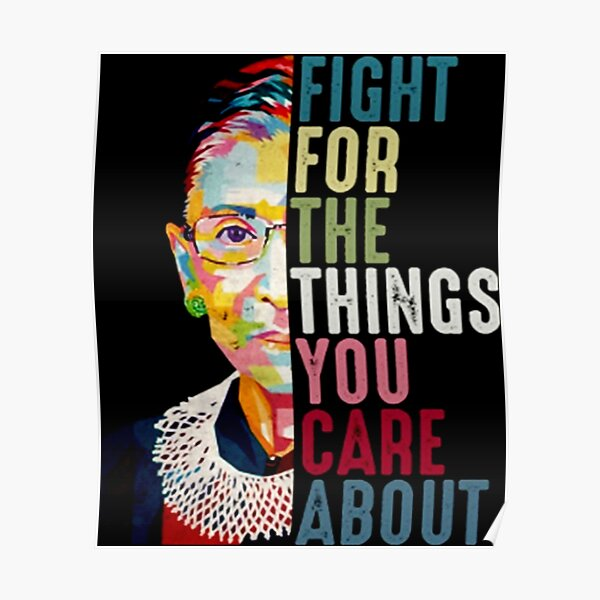 Vintage Fight For The Things You Care About RBG Ruth B Poster