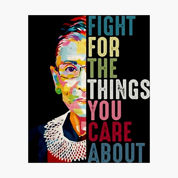 Vintage Fight For The Things You Care About RBG Ruth B Photographic Print