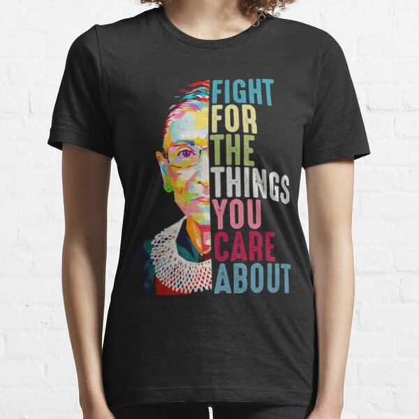 Vintage Fight For The Things You Care About RBG Ruth B Essential T-Shirt