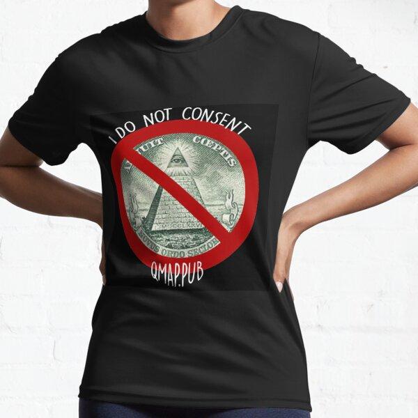 I do not consent Active T-Shirt