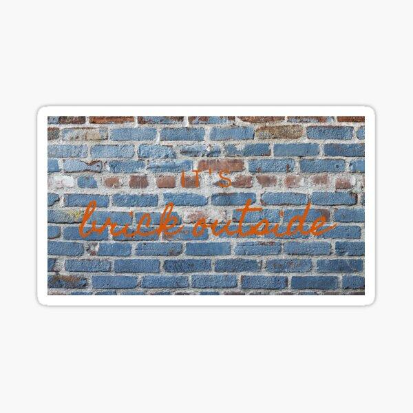 It's Brick. Sticker