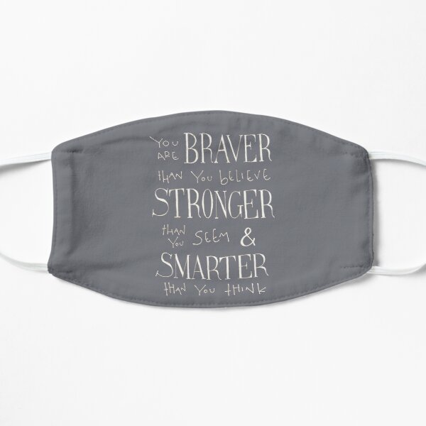 You are Braver Flat Mask