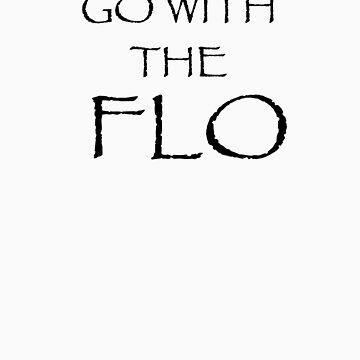Go With The Flo by able56