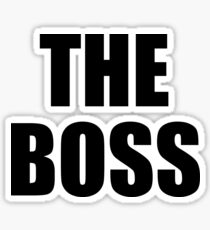 THE BOSS, Gaffer, Boss, The Governor, CEO, In charge, The Chief, Obey! Sticker