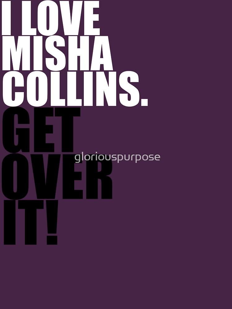 I love Misha Collins. Get over it! | Unisex T-Shirt