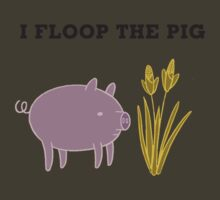 I Floop the Pig