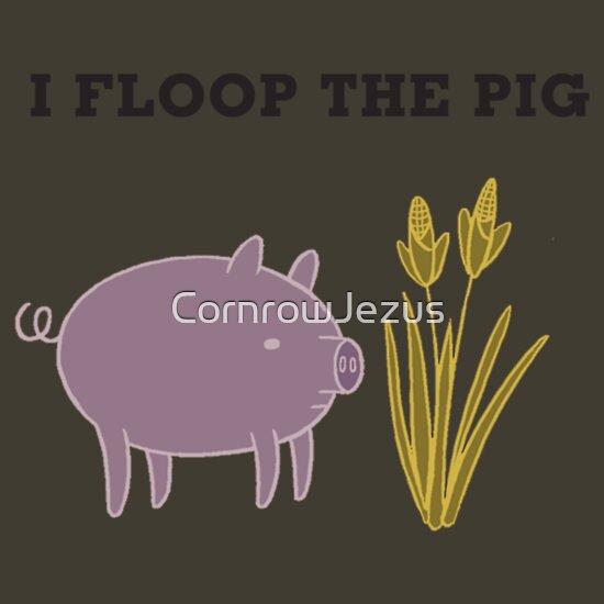 TShirtGifter presents: I Floop the Pig