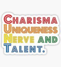 Charisma, Uniqueness, Nerve and Talent [Drag Race] Sticker