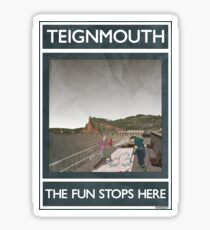 Teignmouth -The Fun Stops Here Sticker