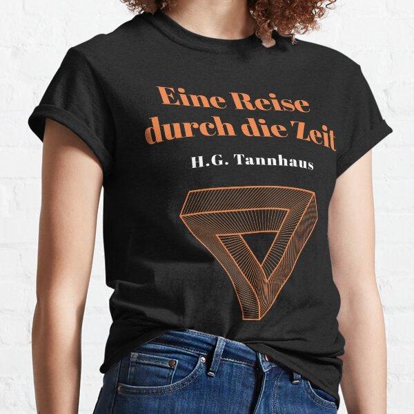 Eine Reise durch die Zeit - H.G. Tannhaus DARK Classic T-Shirt