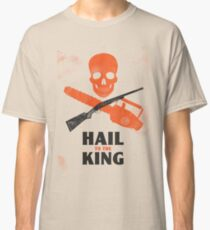 Hail to the King Classic T-Shirt