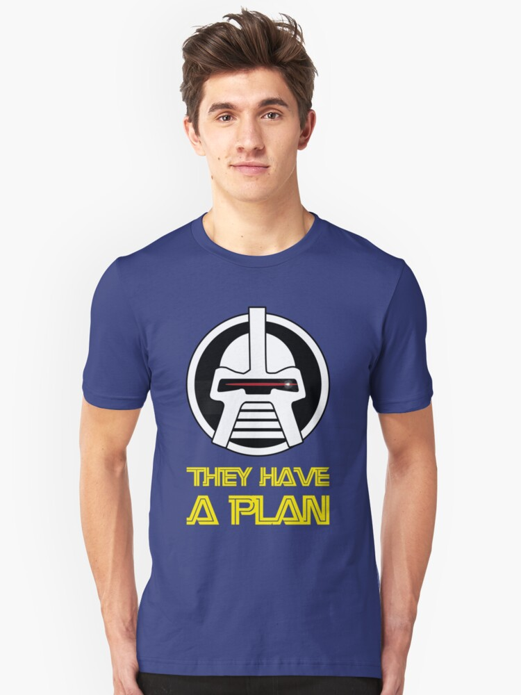 They have a plan Unisex T-Shirt Front