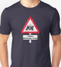 Caution Maldonado Ahead Unisex T-Shirt