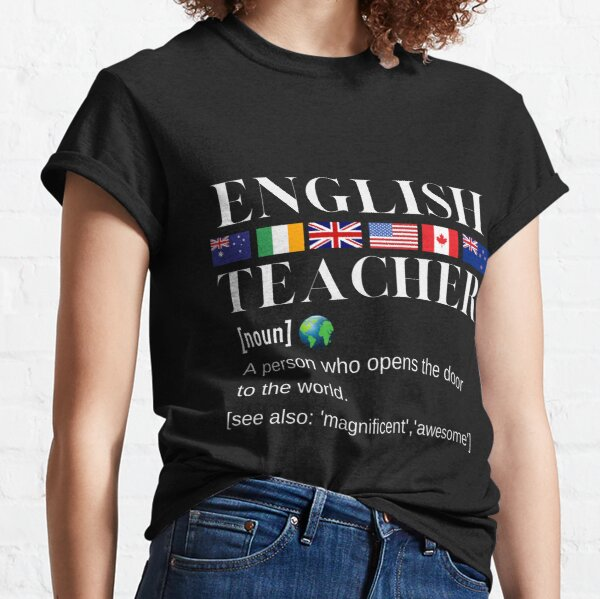 English Teacher Flags, World and Definition White Writing Classic T-Shirt