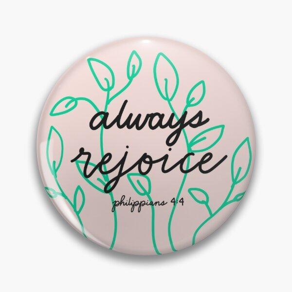 Always Rejoice Pin