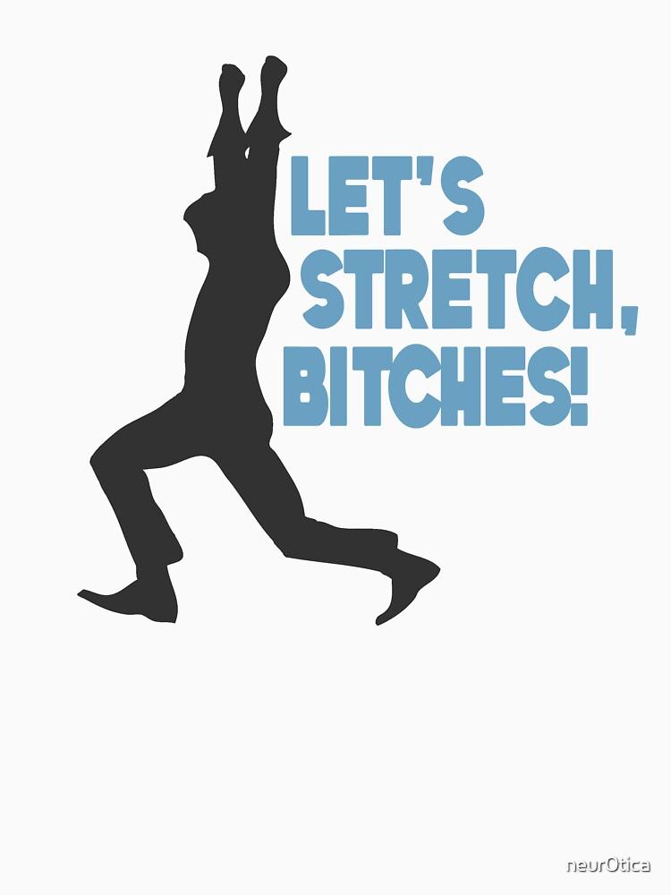 Let's Stretch, Bitches!  | Women's T-Shirt