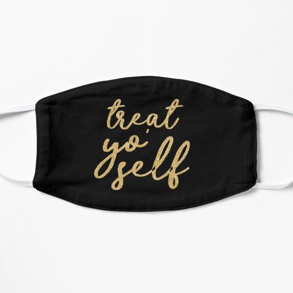 Treat Yo' Self Flat Mask