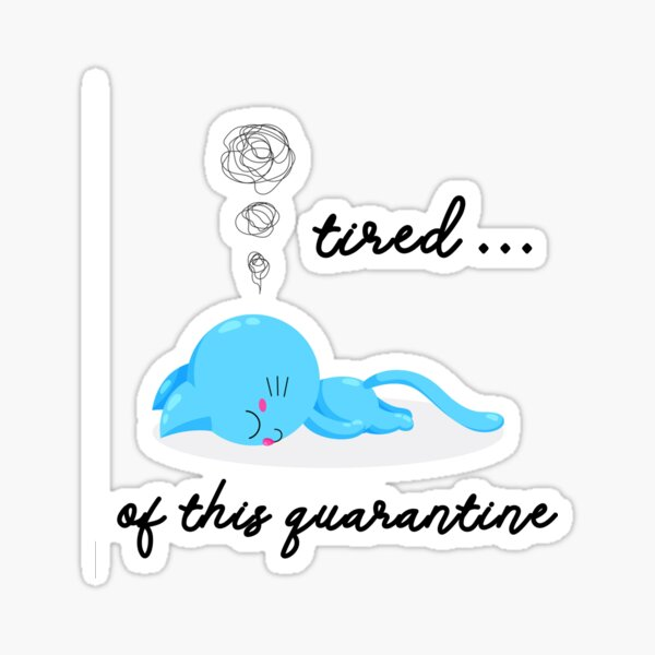 cat tired of this quarantine bongo cat Sticker