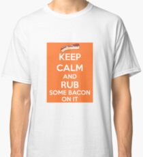 Rub Some Bacon on It  Classic T-Shirt
