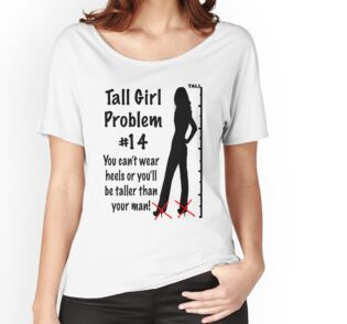 Tall Girl Problems 14 Womens Fitted T Shirts By