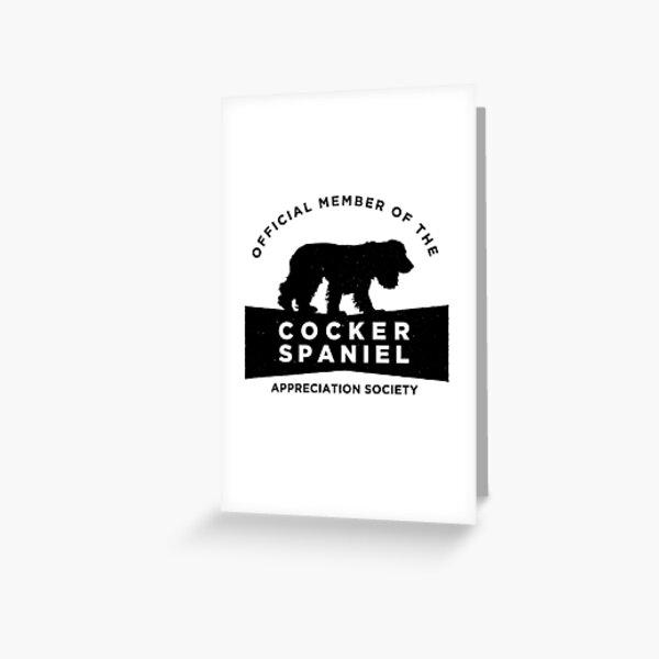 Cocker Spaniel Appreciation Society (BLK) Greeting Card