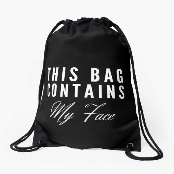 This Bag Contains My Face Makeup Cosmetic Accessory Drawstring Bag