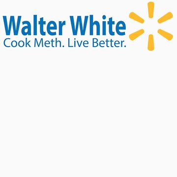 Walter White Live Better by dicianoo