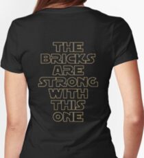 THE BRICKS ARE STRONG WITH THIS ONE Womens Fitted T-Shirt