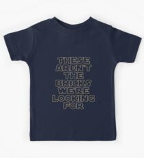'THESE AREN'T THE BRICKS WE'RE LOOKING FOR' Kids Tee
