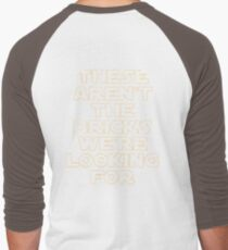 'THESE AREN'T THE BRICKS WE'RE LOOKING FOR' Men's Baseball ¾ T-Shirt