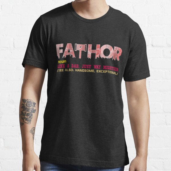 Copy of Fathor Like A Dad Just Way Mightier Essential T-Shirt