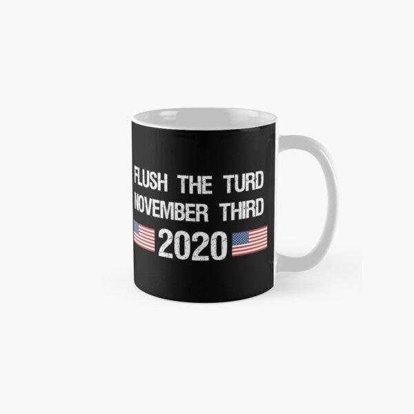 Flush the Turd November Third Anti-Trump Classic Mug