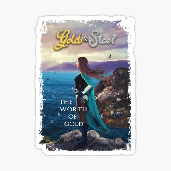 Gold & Steel: The Worth of Gold cover art Sticker