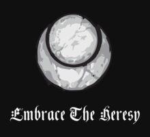 Embrace The Heresy | Unisex T-Shirt