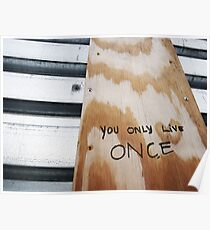 You Only Live Once! Poster