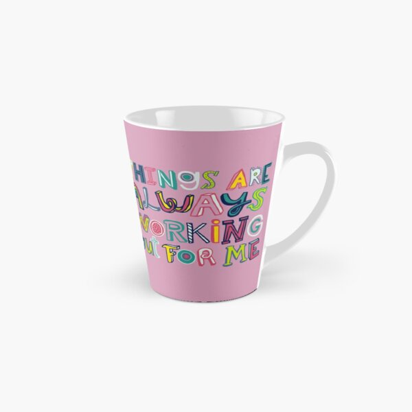 Things Are Always Working Out For Me  (Horizontal Format) Tall Mug