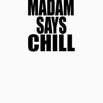 Madam Says Chill by Mason1989