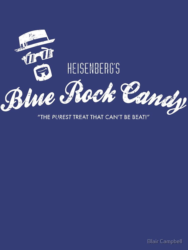 Heisenberg's Blue Rock Candy -White version | Unisex T-Shirt