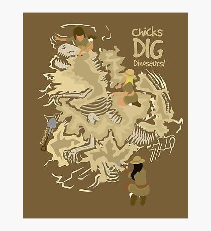 Chicks Dig Dinosaurs Photographic Print