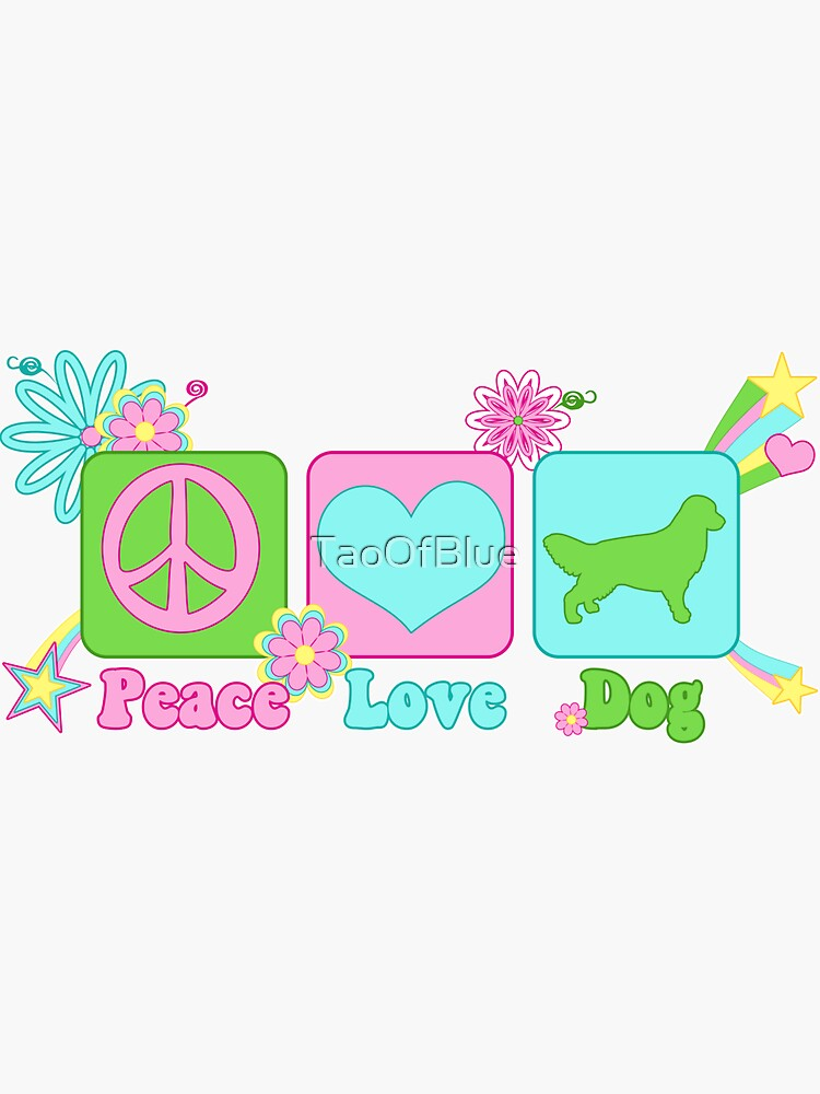 Peace, Love, Golden Retreiver by TaoOfBlue