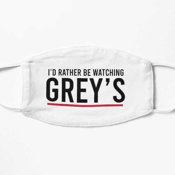 I'd rather be watching Grey's Flat Mask