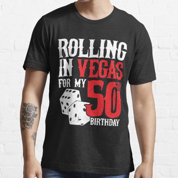 Party in Las Vegas - Rolling in Vegas 50th Birthday Gift Essential T-Shirt